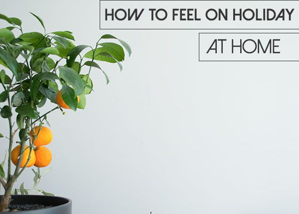 How-To-Feel-On-Holiday-At-Home-Header-Curate-and-Display-Blog